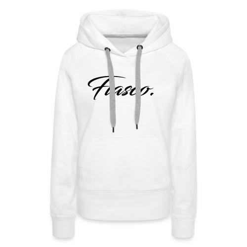 Fiasco. - Vrouwen Premium hoodie
