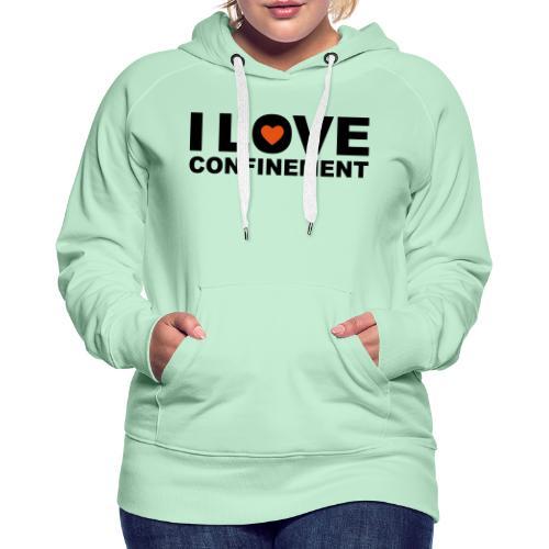 j aime le confinement - Sweat-shirt à capuche Premium pour femmes