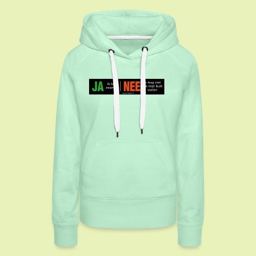 Ja-Nee sticker. Ja, zwanger, Nee niet mijn buik - Vrouwen Premium hoodie