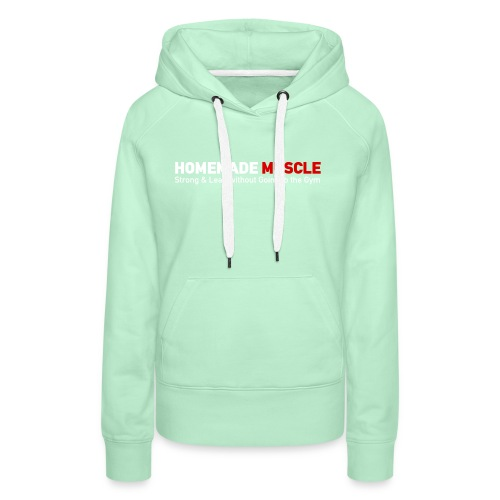 HOMEMADE MUSCLE Apparel - Women's Premium Hoodie