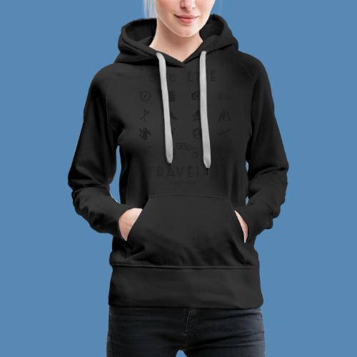 One Life, Travel It - Sweat-shirt à capuche Premium pour femmes