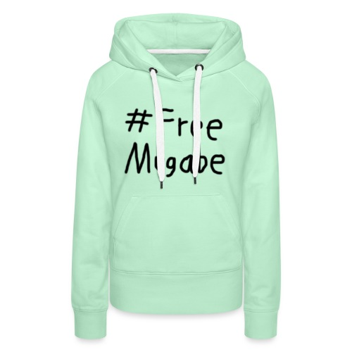 Free Mugabe - Frauen Premium Hoodie