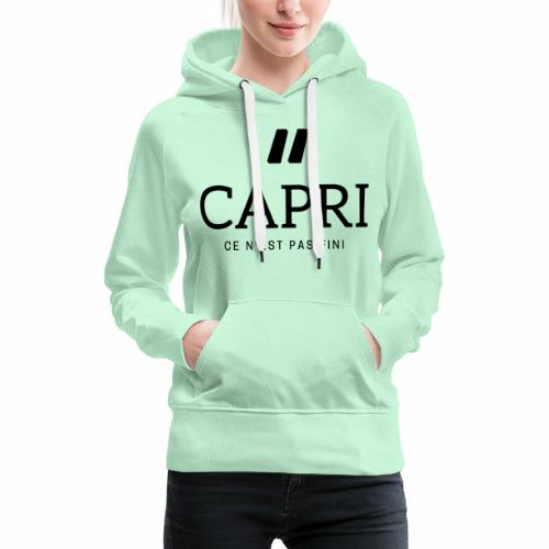 Capri ce n'est pas bien - Sweat-shirt à capuche Premium pour femmes