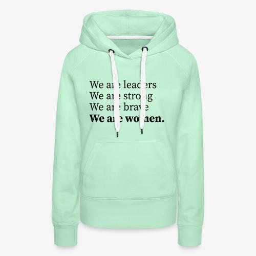 We are women, Wir sind Frauen - Frauen Premium Hoodie