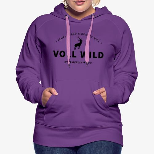 Voll wild // Temple Yard & Beauty Hill - Frauen Premium Hoodie