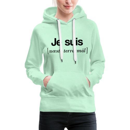 Je suis (sort skrift) - Dame Premium hættetrøje