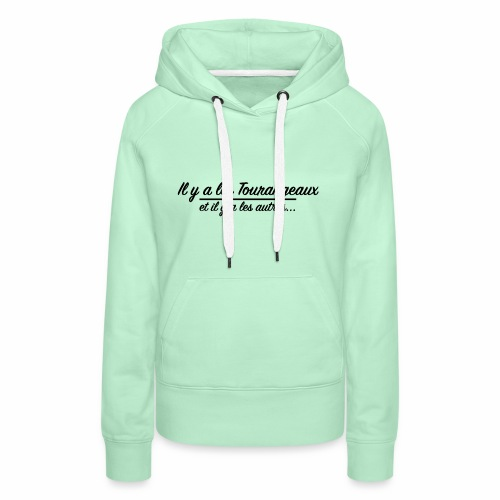 Il y a les Tourangeaux...et il y a les autres... - Sweat-shirt à capuche Premium pour femmes