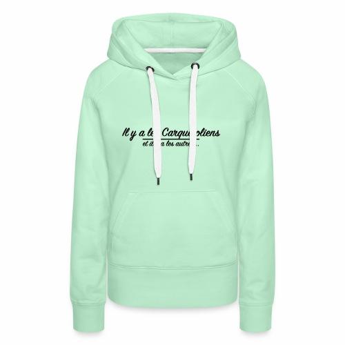 Il y a les Carquefoliens...et il y a les autres... - Sweat-shirt à capuche Premium pour femmes