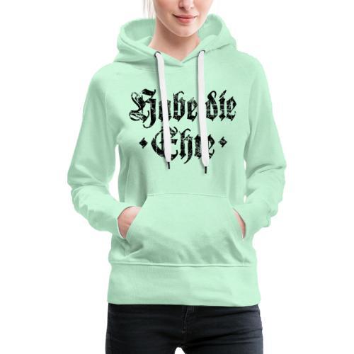Habe die Ehre (Vintage/Schwarz) - Frauen Premium Hoodie