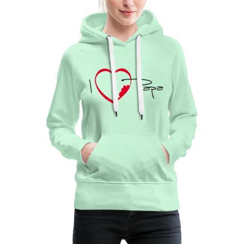 I love papa - Sweat-shirt à capuche Premium pour femmes