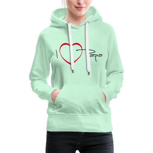 I love papa - 15 graph - Sweat-shirt à capuche Premium pour femmes