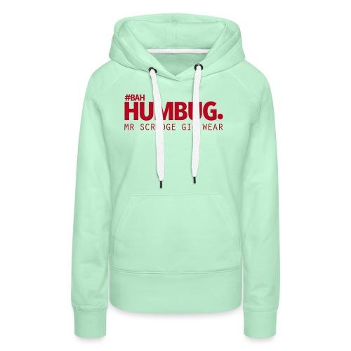 #BAH HUMBUG. - Frauen Premium Hoodie