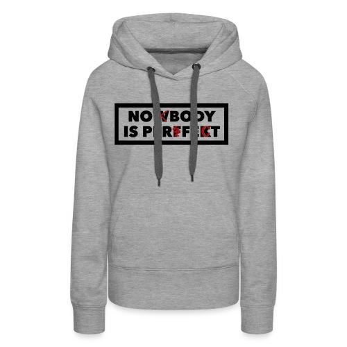 Nobody is perfekt - Frauen Premium Hoodie
