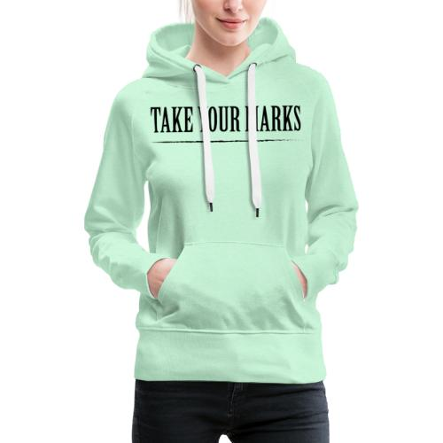 TAKE YOUR MARKS - Felpa con cappuccio premium da donna