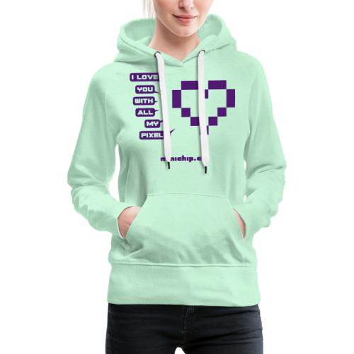 I love you with all my pixels - Frauen Premium Hoodie