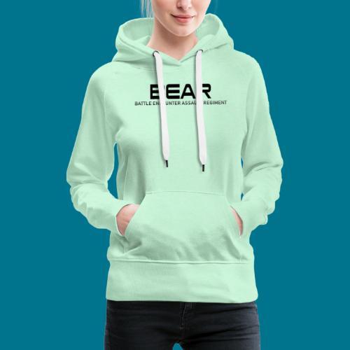 BEAR Battle Encounter Assault Regiment - Sweat-shirt à capuche Premium pour femmes