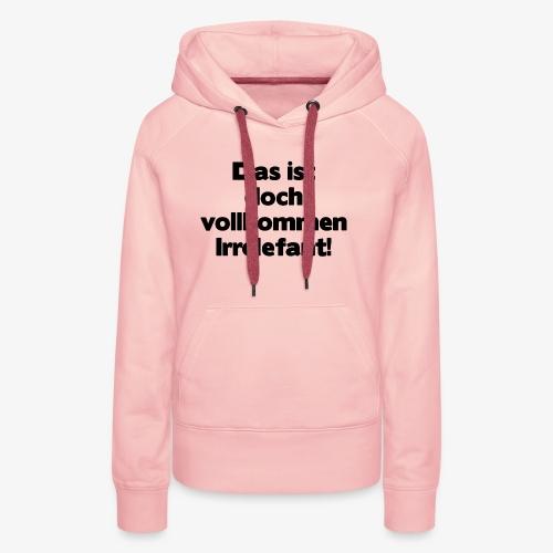 Irrelefant schwarz - Frauen Premium Hoodie