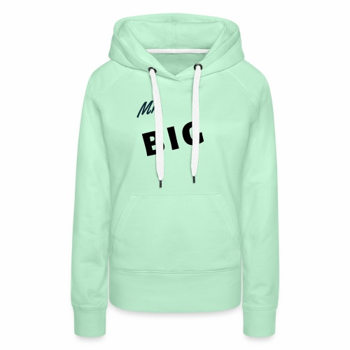 Mr Big spruch modern DS - Frauen Premium Hoodie