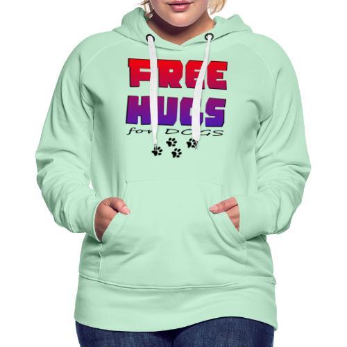 free hugs for dogs - Frauen Premium Hoodie