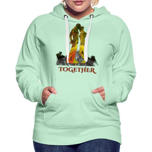 Together -by- T-shirt chic et choc - Sweat-shirt à capuche Premium pour femmes