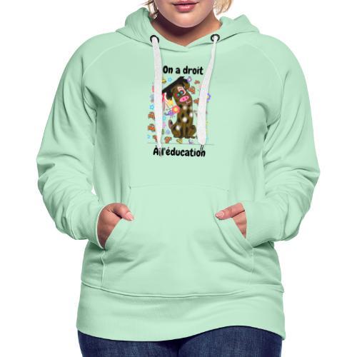 On a droit à l'éducation - Sweat-shirt à capuche Premium pour femmes