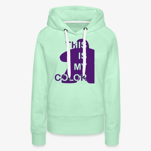 That is my Color - Premium hettegenser for kvinner