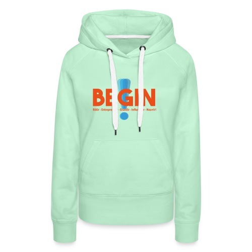 the begin project - Sweat-shirt à capuche Premium pour femmes