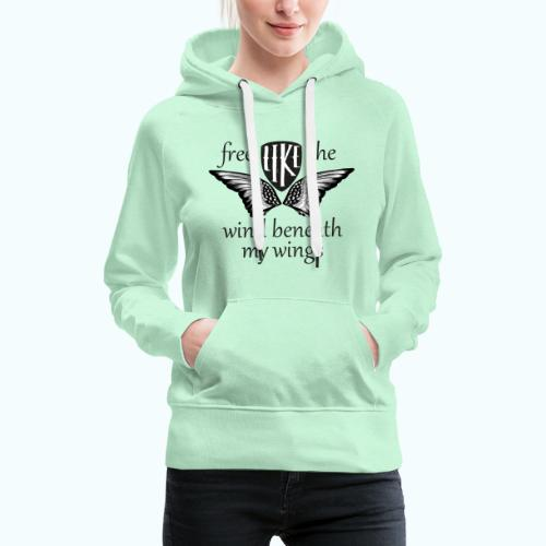 Free like the wind beneath my wings - Women's Premium Hoodie