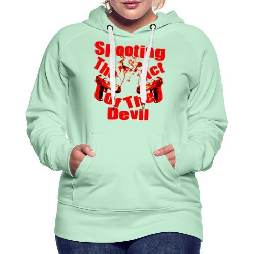 Shooting The Act Of Devil - Sweat-shirt à capuche Premium pour femmes