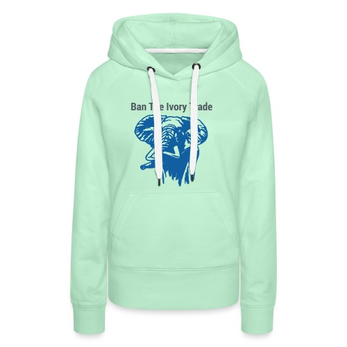 ELEFANT I Ban The Ivory Trade - Frauen Premium Hoodie