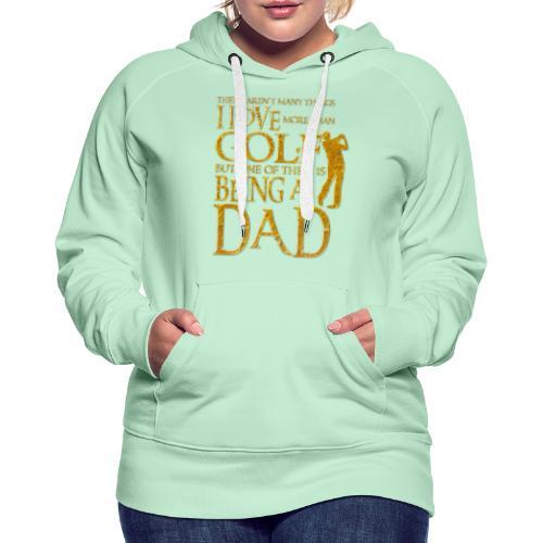 I Love Golf - Golfer Men Gift for Dad - Sudadera con capucha premium para mujer
