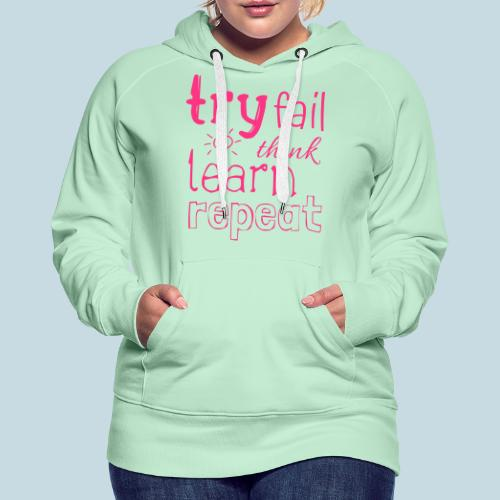 try fail think - Frauen Premium Hoodie