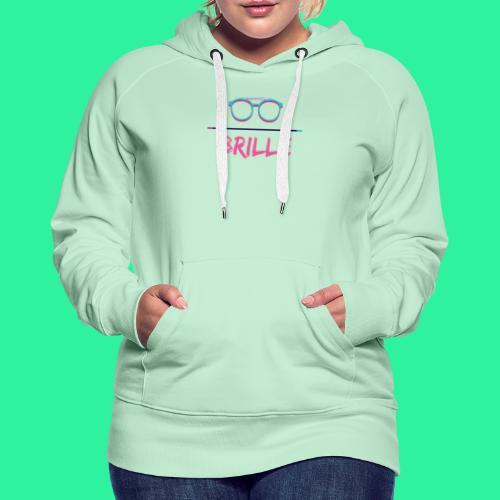BRILLE - Frauen Premium Hoodie