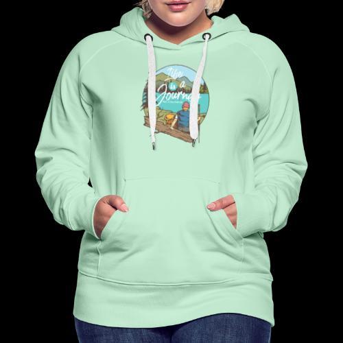 Life is a Journey - Wanderslust Wanderer T-Shirt - Frauen Premium Hoodie