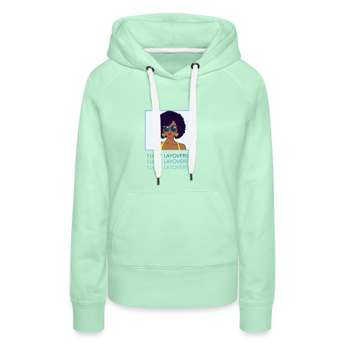 I LOVE LAYOVERS - Frauen Premium Hoodie