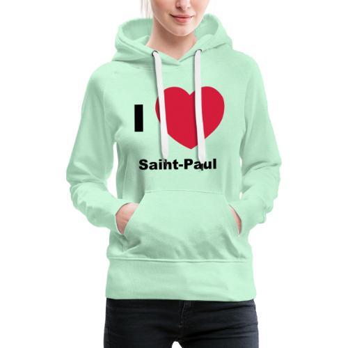 i love sainte paul - Sweat-shirt à capuche Premium pour femmes