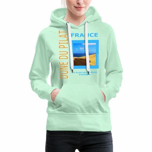 Dune du Pilat - Tshirt, tasses, masque ... - Sweat-shirt à capuche Premium pour femmes