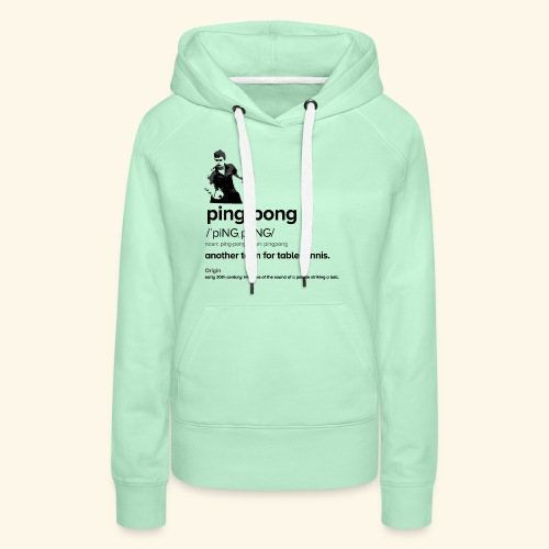 Ping Pong Meaning, Be A champion - Frauen Premium Hoodie