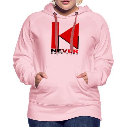 NEVER BACK DOWN - Sweat-shirt à capuche Premium pour femmes