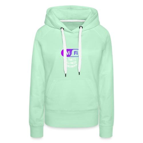 WIFI that`s all i need to be happy Logo - Frauen Premium Hoodie