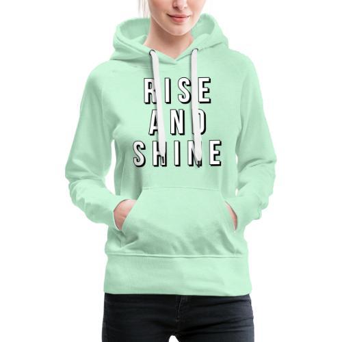 RISE AND SHINE - Women's Premium Hoodie