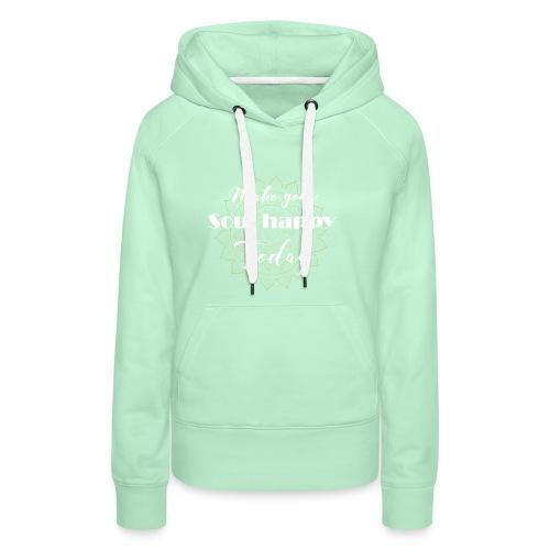 Make your soul happy today - white mandala - Frauen Premium Hoodie