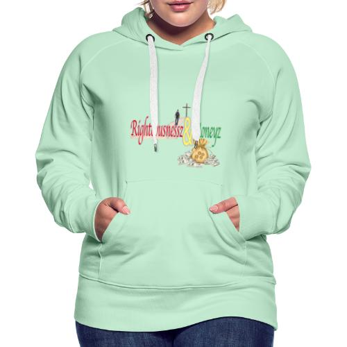 Righteousnessz&Moneyz - Women's Premium Hoodie