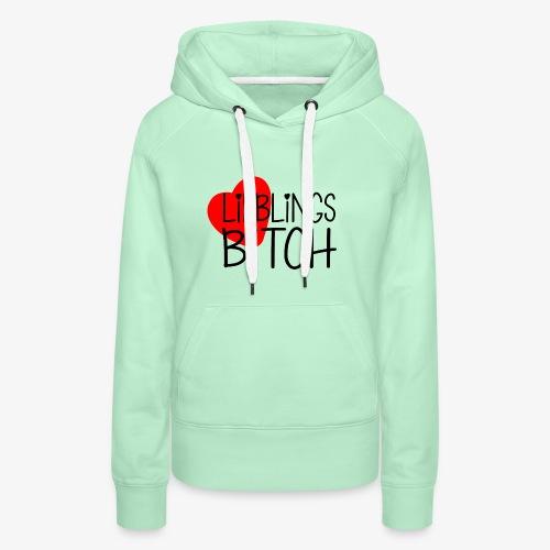 Lieblings-Bitch Geschenkidee Valentinstag - Frauen Premium Hoodie