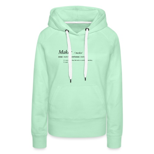 Maker definition. - Women's Premium Hoodie