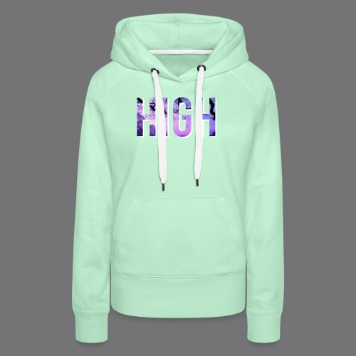HIGH tee shirts - Women's Premium Hoodie