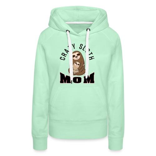 Crazy Sloth Mom - Frauen Premium Hoodie