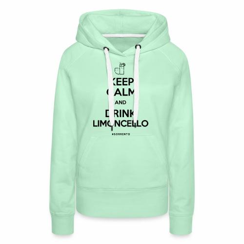 Restez calme et buvez du Limoncello - Sweat-shirt à capuche Premium pour femmes