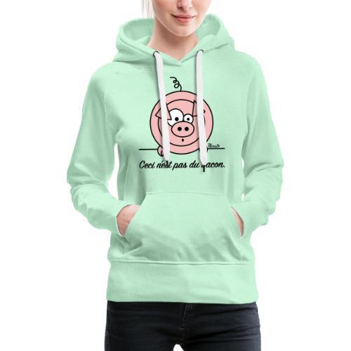 Cochon, Ceci n'est pas du Bacon - Sweat-shirt à capuche Premium pour femmes