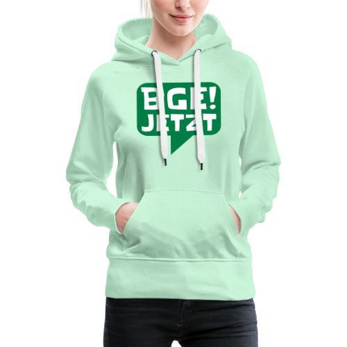 BGE! Jetzt - Die Bewegung - Frauen Premium Hoodie